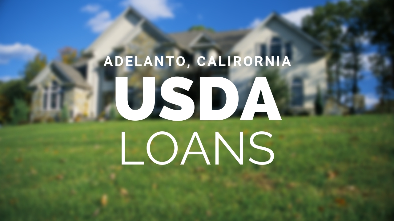 Usda home loans in Adelanto ca