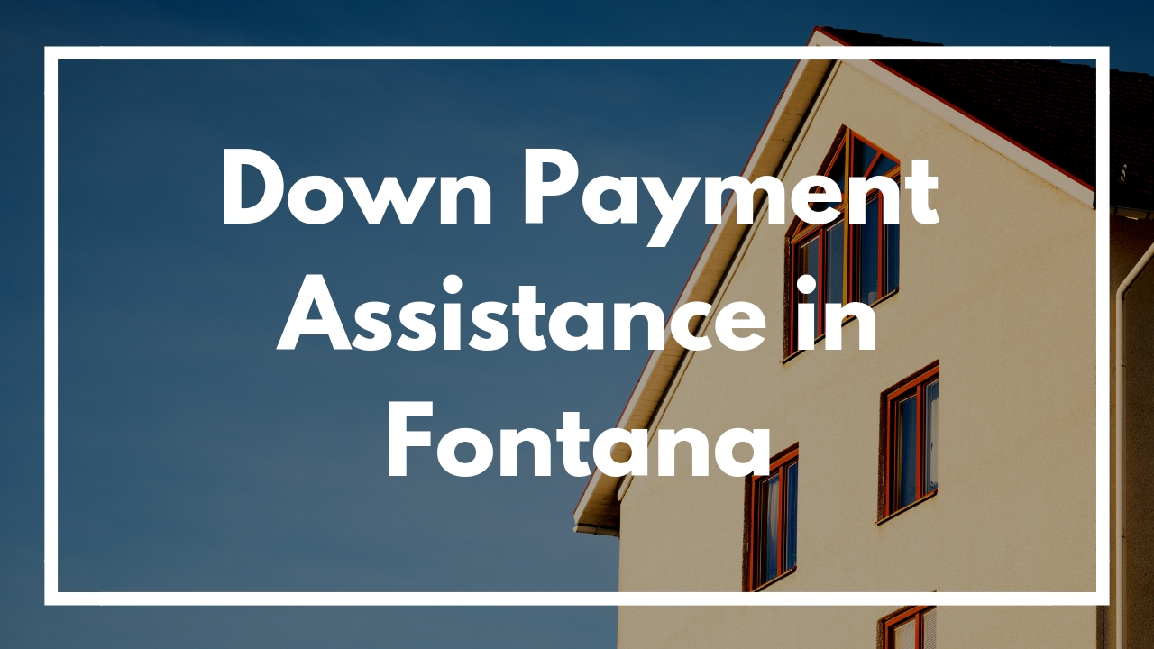 Down Payment Assistance in Fontana