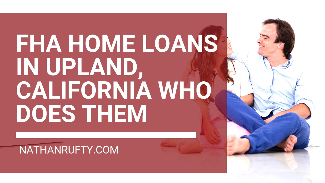FHA Home Loans in Upland