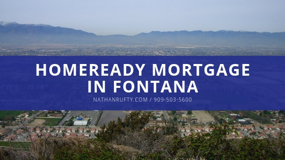 HomeReady Mortgage in Fontana