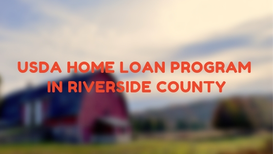 How to buy a house using the USDA home loan program in Riverside County California