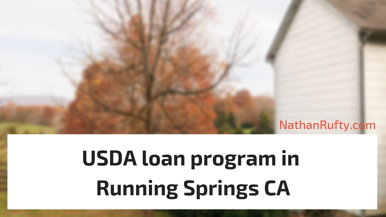 USDA loan program in Running Springs CA