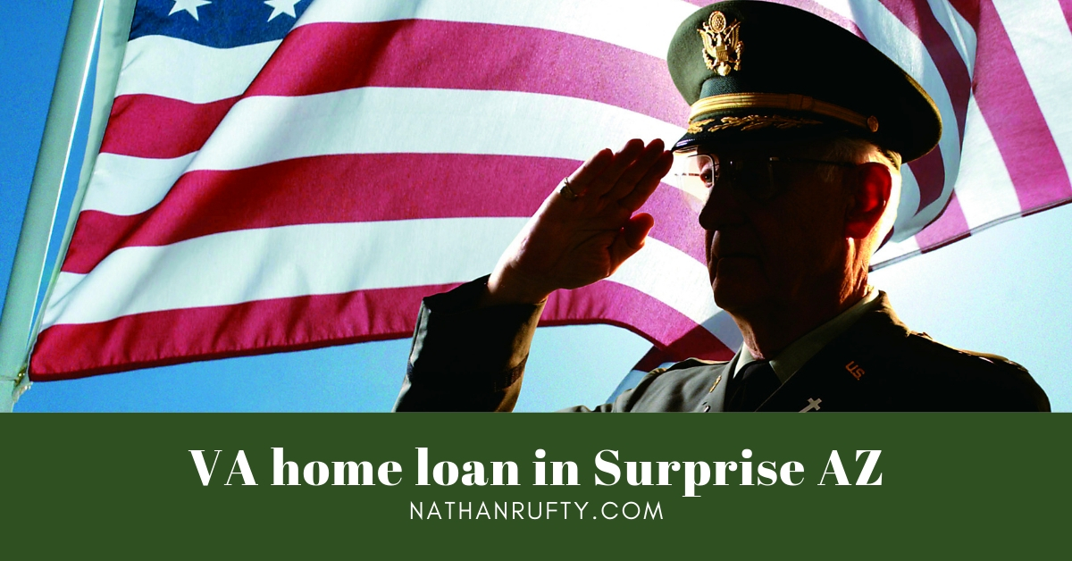 Who does the VA home loan program in Surprise AZ