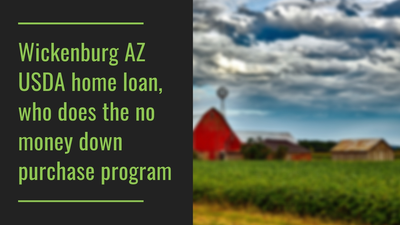 Wickenburg AZ USDA home loan